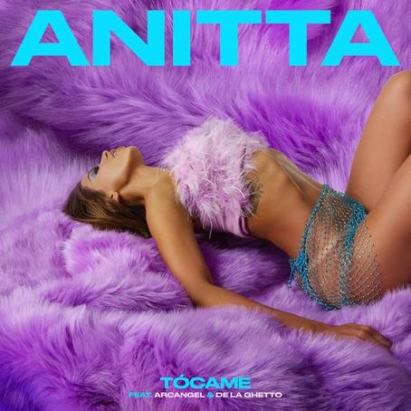 "ANITTA ИЗДАДЕ ""TÓCAME"" FEAT. ARCANGEL & DE LA GHETTO"