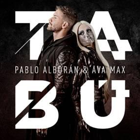 """PABLO ALBORÁN & AVA MAX Обединяват сили за първи път за новия си сингъл """"TABÚ"""""""