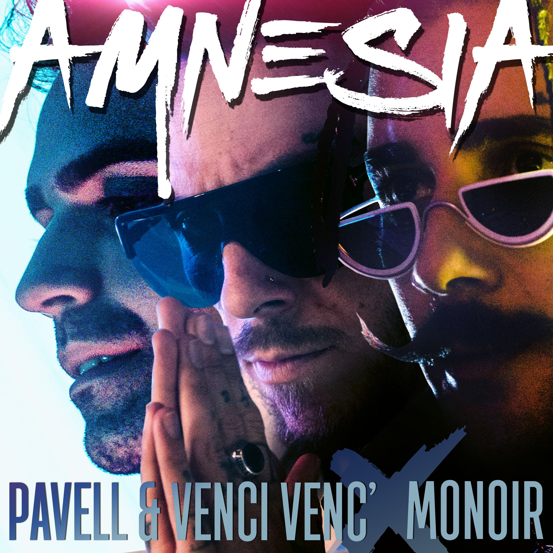 """Губим си ума по Pavell & Venci Venc' x Monoir и тяхната """"Amnesia"""""""