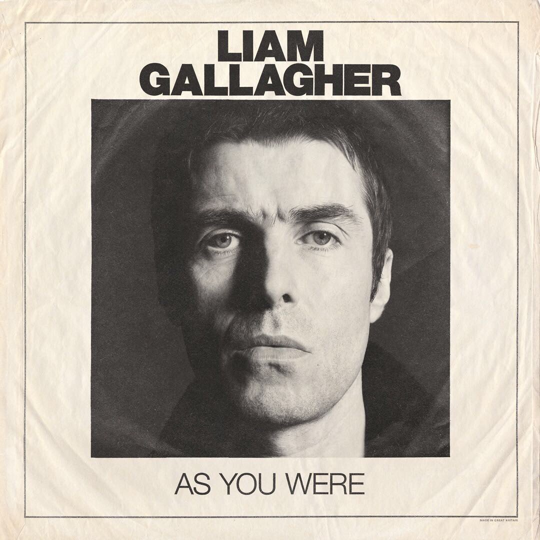 Liam Gallagher DEBUT SOLO ALBUM 'AS YOU WERE' TO BE RELEASED ON OCTOBER 6TH
