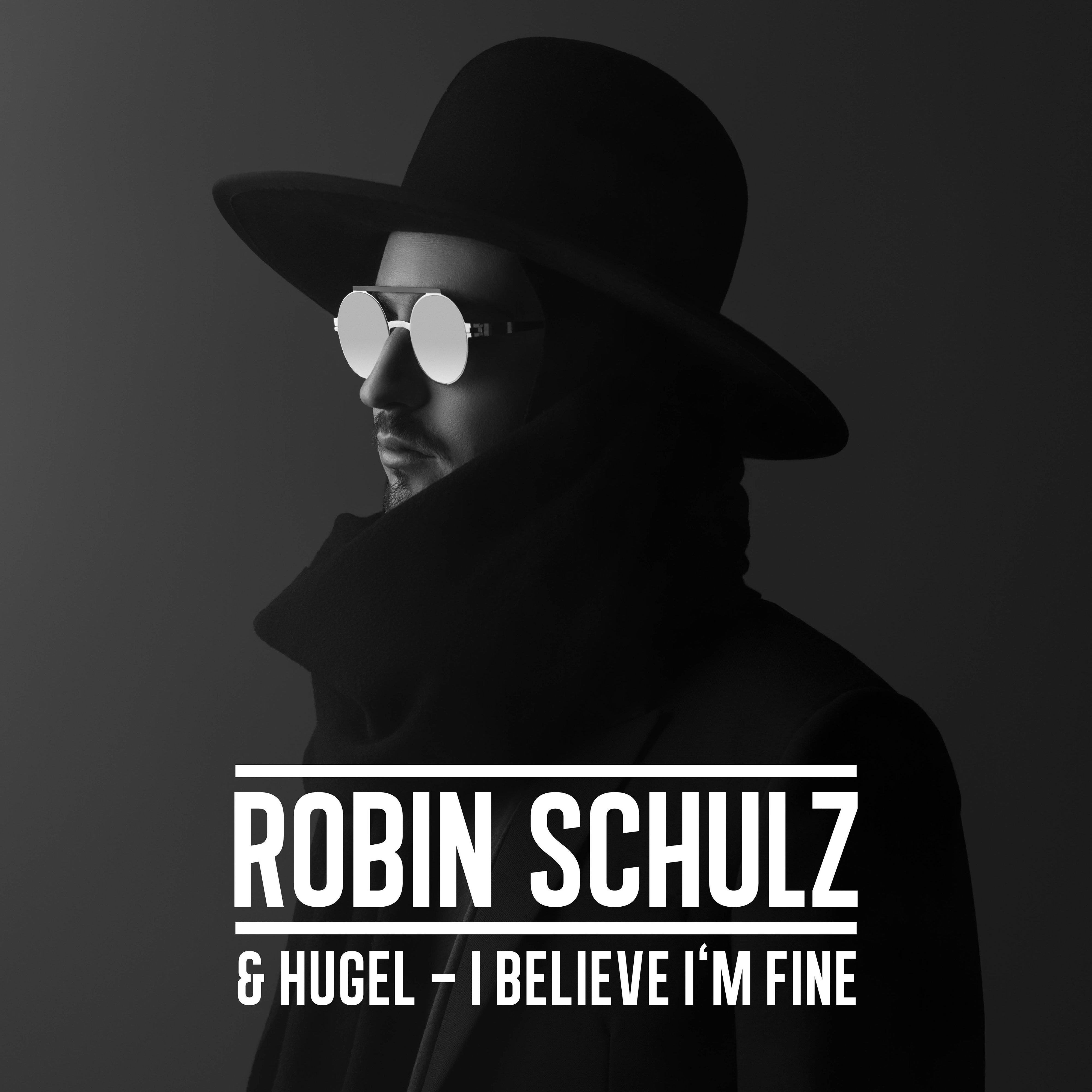 """Излезе новото парче на Robin Schulz & HUGEL - """"I Believe I'm Fine"""""""