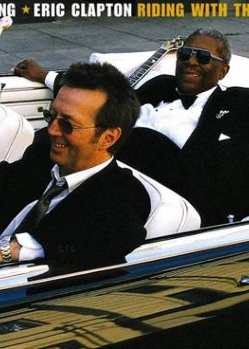"""ERIC CLAPTON & B.B. KING –""""RIDING WITH THE KING"""" 20thAnniversary"""