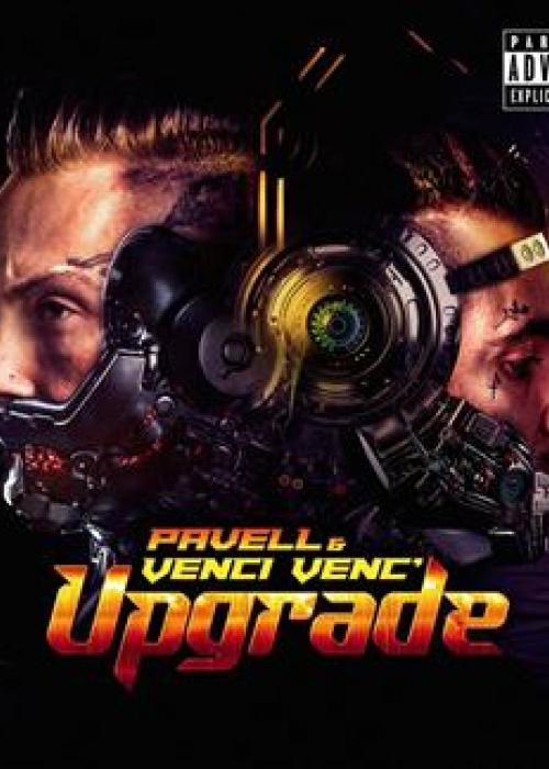 "PAVELL & VENCI VENC' - ""UPGRADE"""