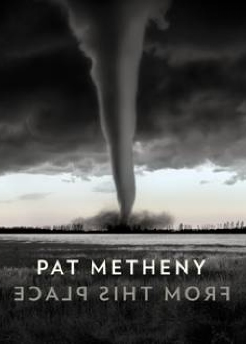 """Pat Metheny - """"From This Place"""""""