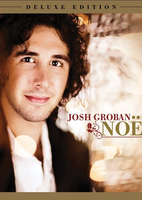 "Josh Groban - ""Noël (Deluxe Edition)"""