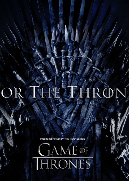 """For The Throne (Music Inspired by the HBO Series Game of Thrones)"""
