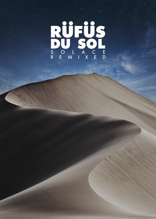"RÜFÜS DU SOL - ""SOLACE REMIXED"""