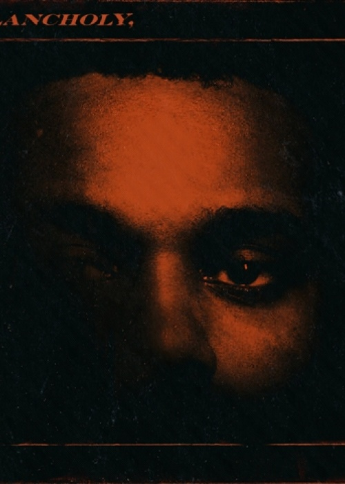 THE WEEKND - MY DEAR MELANCHOLY