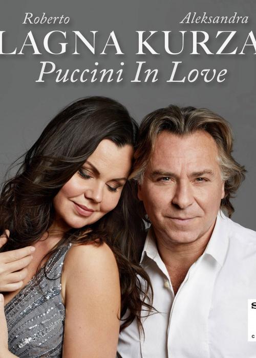"ROBERTO ALAGNA & ALEKSANDRA KURZAK - ""PUCCINI IN LOVE"""