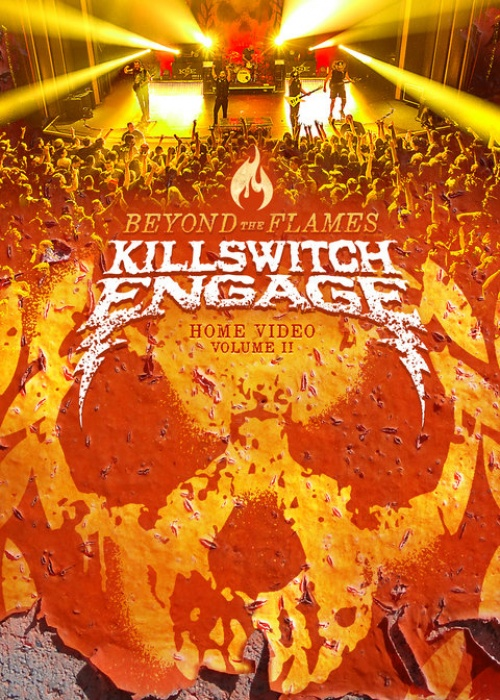 """Killswitch Engage - """"BEYOND THE FLAMES (Home Video Vol 2)"""""""