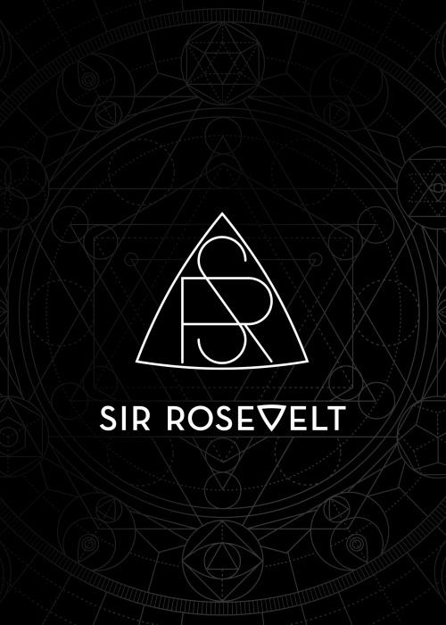 """Sir Rosevelt - """"Sir Rosevelt"""""""