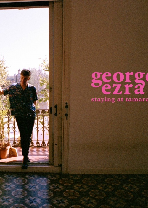 George Ezra - 'staying at tamara's'