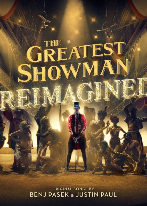 """THE GREATEST SHOWMAN – REIMAGINED"""
