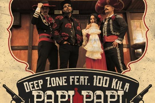 DEEP ZONE feat. 100 KILA - PAPI PAPI