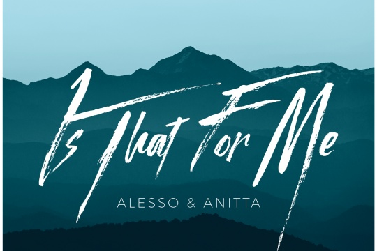 "Alesso & Anitta - ""Is That For Me"""