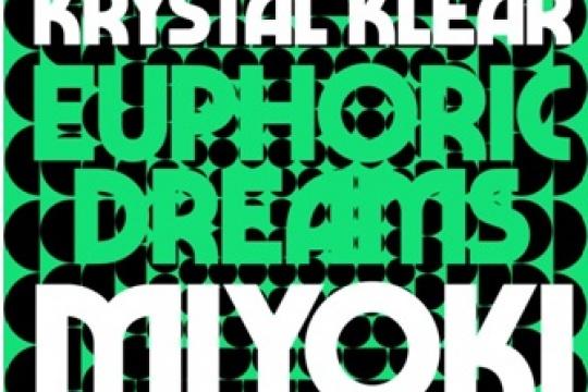 "RYSTAL KLEAR - ""EUPHORIC DREAMS/MIYOKI"""
