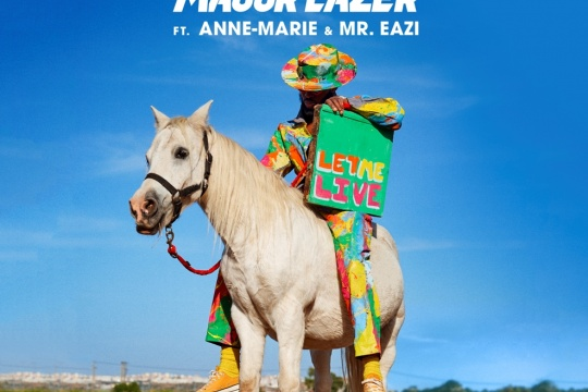 Major Lazer & Rudimental - Let Me Live (feat. Anne-Marie & Mr. Eazi)
