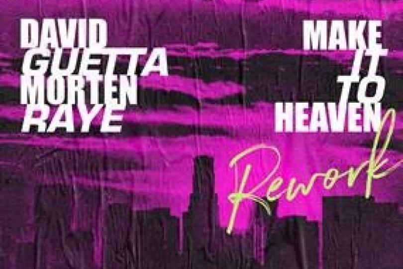 David Guetta & MORTEN - Make It To Heaven Rework (with Raye)